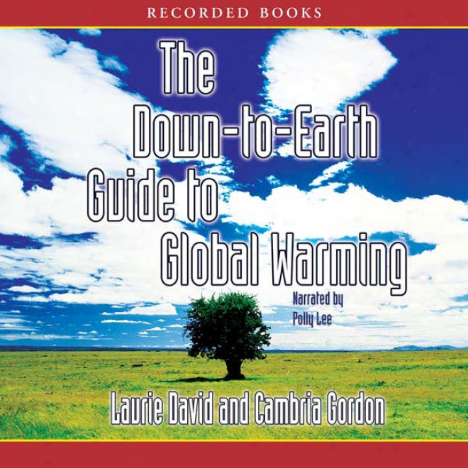 Down To Earth Guide To Global Warming (unabridged)