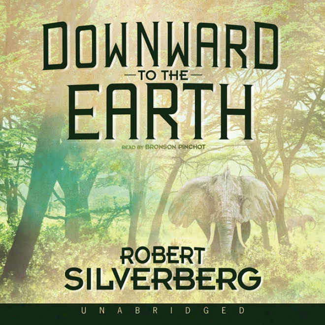 Downward To The Earth (unabridged)