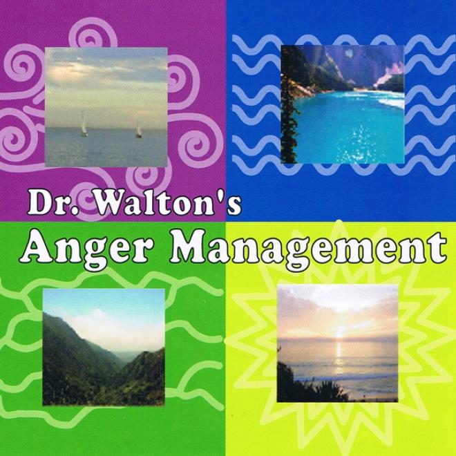 Dr. Walton's Anger Management (unabridged)
