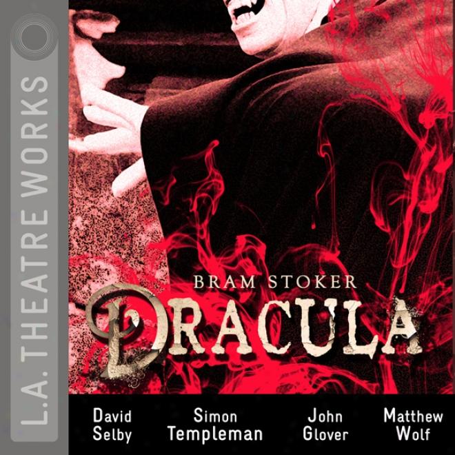 Dracula: (dramatized)