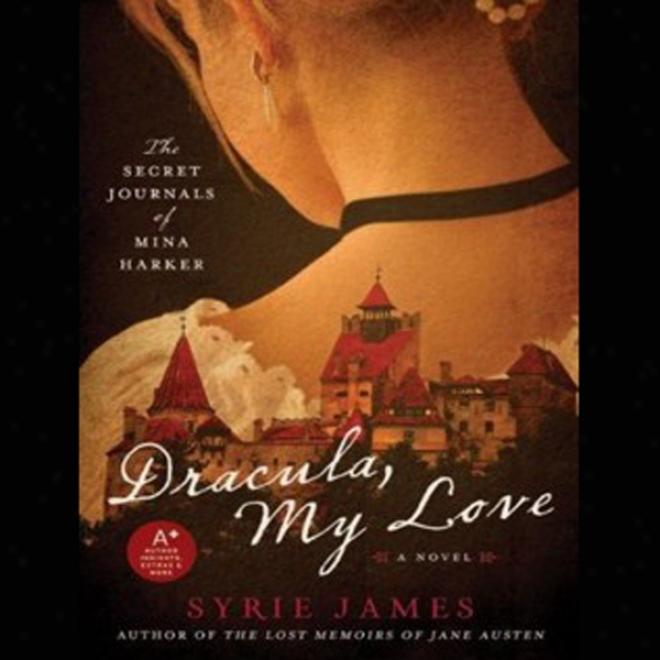 Dracula, My Love: The Secret Journals Of Mina Harker (unabridged)
