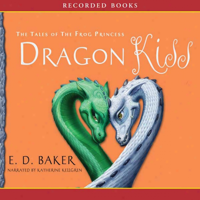 Dragon Kiss: The Tales Of The Fog Princess (unabridged)