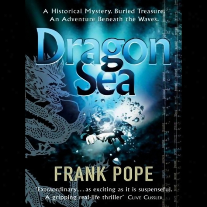 Dragon Sea: A True Tale Of Treasure, Archeology, And Greed Off The Coast Of Vietnam (unabridged)