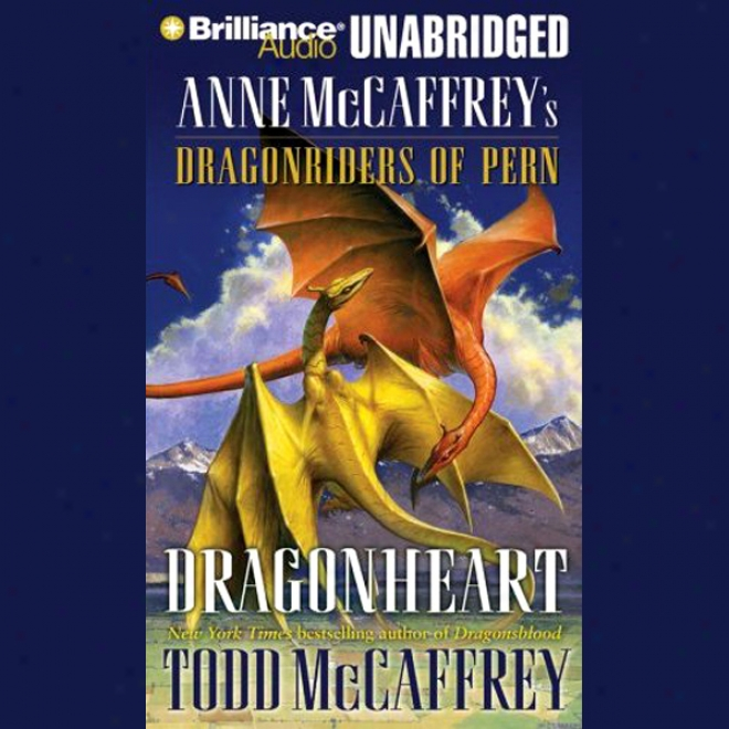 Dragonheart: Anne Mccaffrey's Dragonriders Of Pern (unabridged)