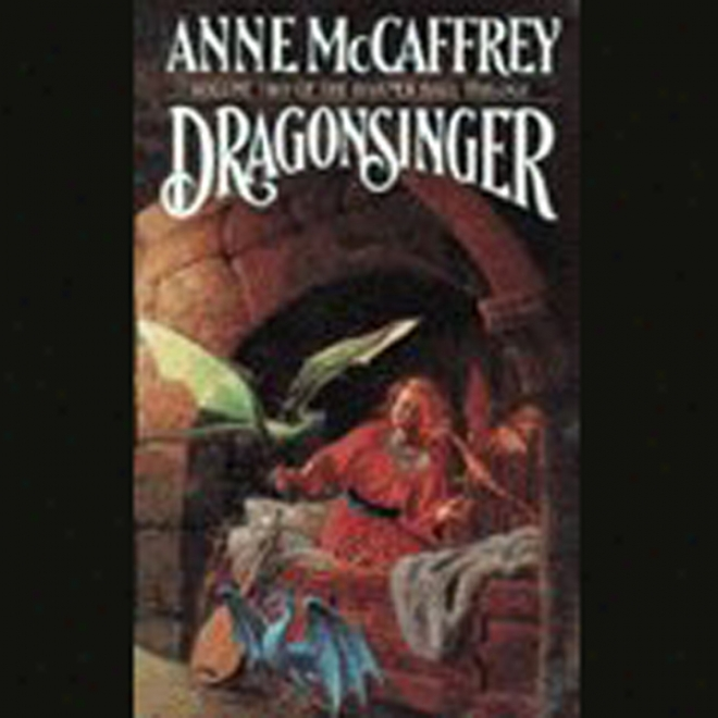 Dragonsinger: Harper Hall Trilogy, Volme 2 (unabridged)