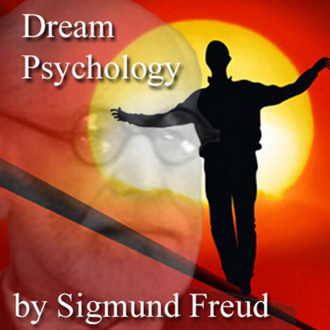 Dream Psychology: Psychoanalysis For Beginners (unabridged)
