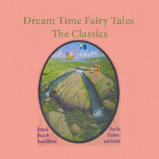 Dream Time Fairy Tales - The Classics, Volume I: Jack & The Beanstalk, The Frog Prince, & Puss 'n Boots