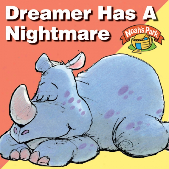 Dreamer Has A Nightmare: Noah's Park, Episode 1 (dramatized)