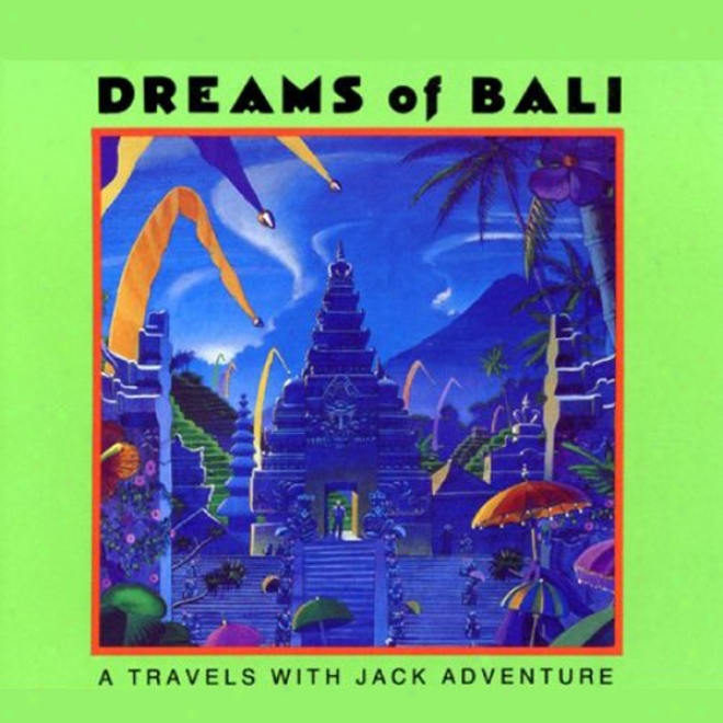 Dreams Of Bali: A Travels With Jack Adventure