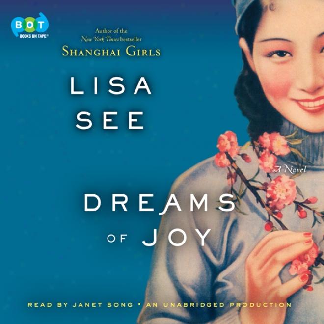 Dreams Of Joy: A Novel (unabridged)