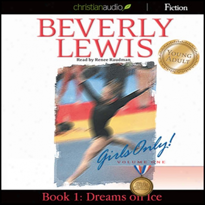 Dreams On Ice: Girls Only!-Book 1 (unabridged)