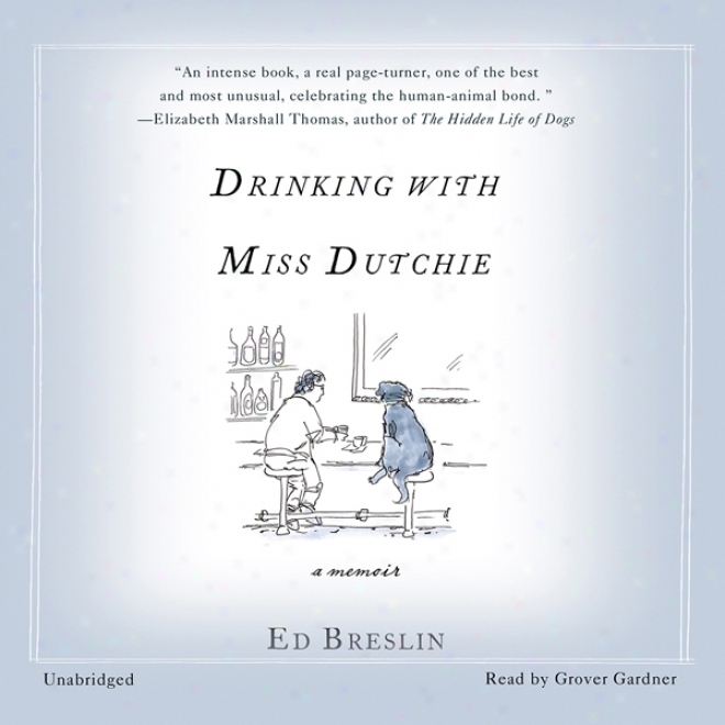 Drinking With Miss Dutchie: A Memoir (unabridged)