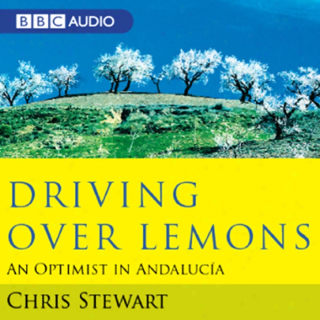 Driving Over Lemons (unabridged)