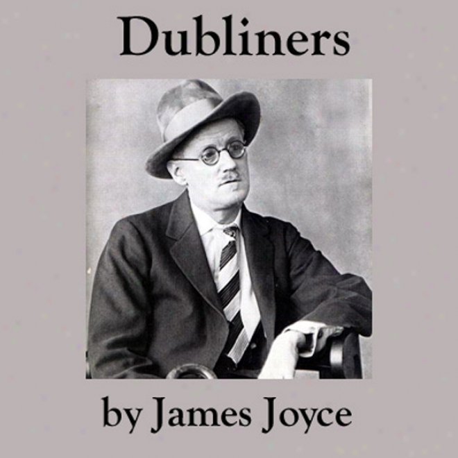 grim tales of dublin an analysis of james joyces dubliners Table of contents | message board | downloadable/printable version dubliners - free online study guide a little cloud setting  the story moves from the drab office of little chandler, through the grimy depressing streets of down town dublin, to the flashy, fashionable bar where he is to meet his successful friend, gallaher.