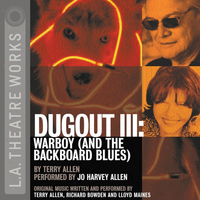Dugout Iii: Warboy (and The Backboard Blues) (dramatized)