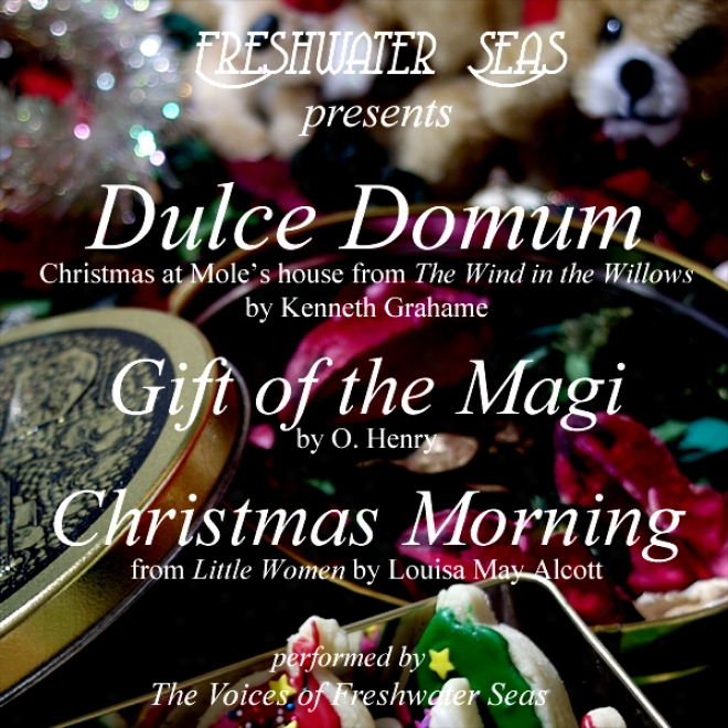Dulce Domum, Gift Of The Magi, Christmas Morning (unabridged)