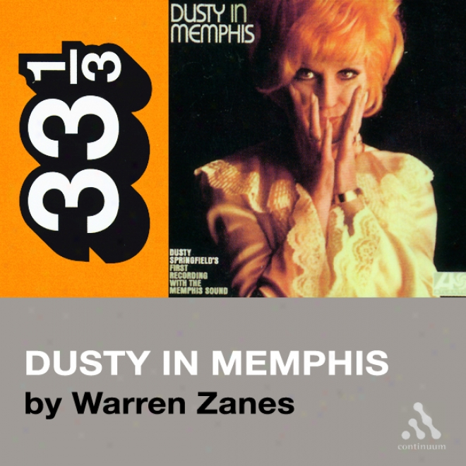 Dusty Springfield's Dusty In Memphis (33 1/3 Series) (unabridged)
