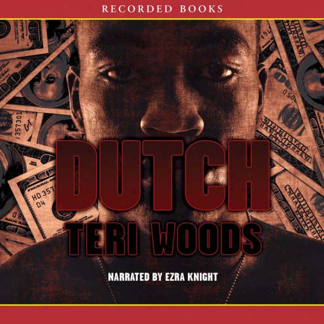 Dutch: Dutch Tdilogy, Book 1 (unabridged)