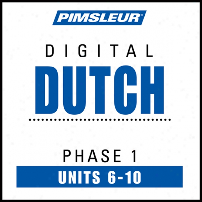 Dutch Phase 1, Unit 06-10: Learn To Speak And Understand Dutch With Pisleur Language Programs
