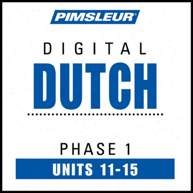 Dutch Phase 1, Unit 11-15: Learn To Speak And Understand Dutch With Pimsleur Language Programs