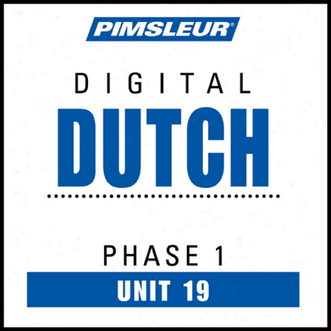 Dutch Phase 1, Unit 19: Learn To Speak And Understand Dutch With Pimsleur Language Progdams