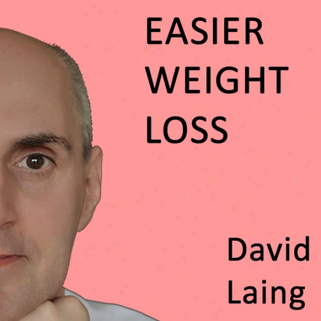 Easier Weight Loss With David Laing