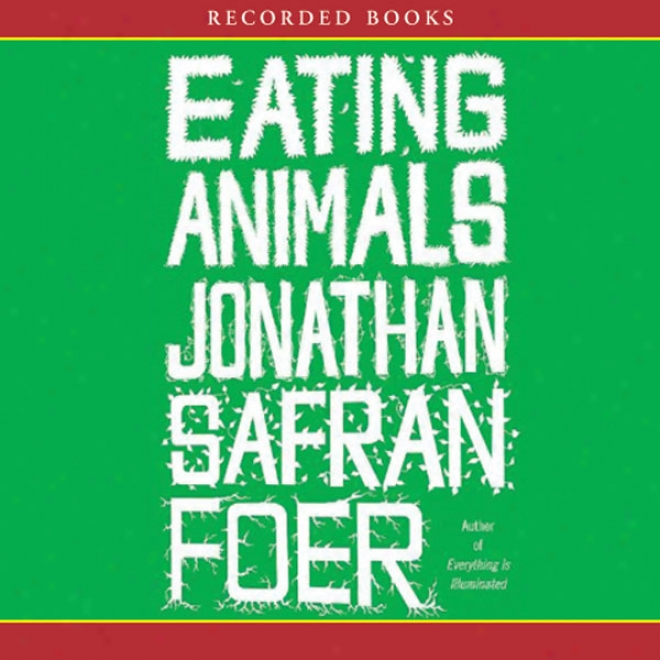 Eating Animals (unabridged)