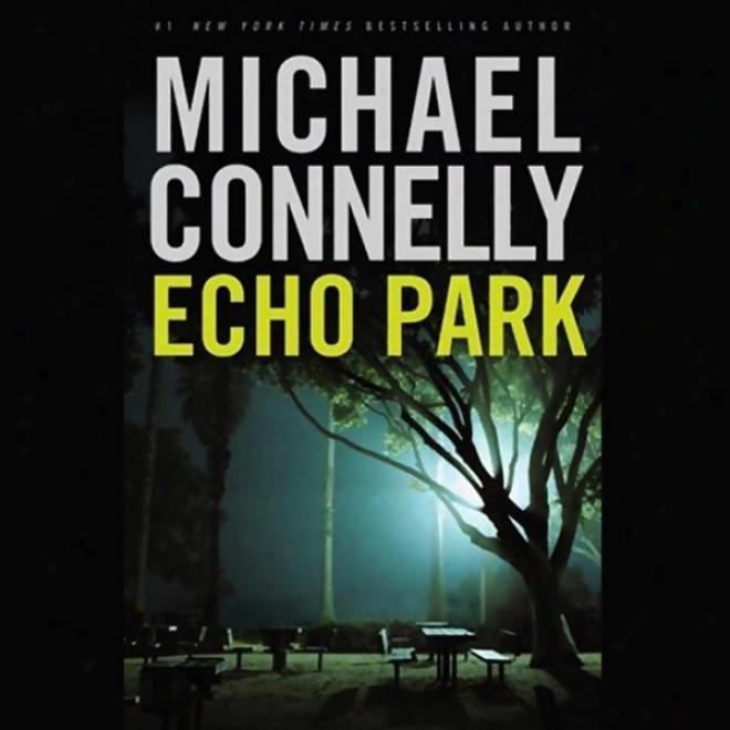 Echo Park (unabridged)