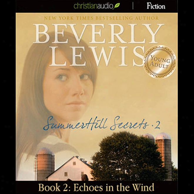 Echoes In The Wind: Summerhill Secrets, Volume 2, Book 2 (unabridged)