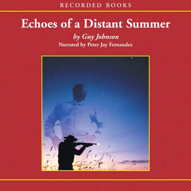 Echoes Of A Distant Summer (unabridged)