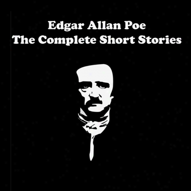 Edgar Allan Poe - The Complete Compendious Stories (unabridged)