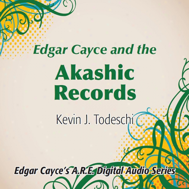 Edgar Cayce And The Akashic Records