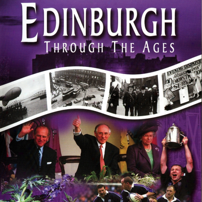 Edinburgh: Throygh The Ages