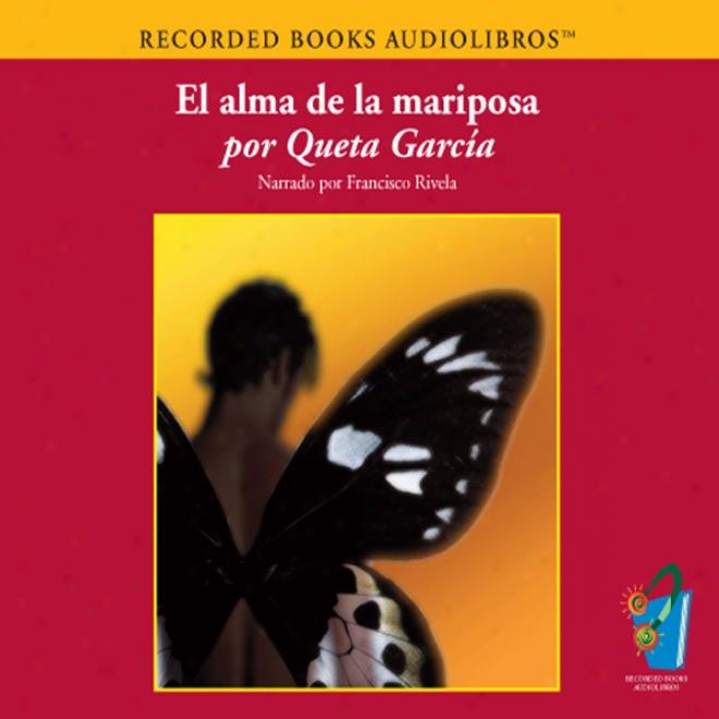 El Alma De La Mariposa (texto Completo) [the Soul Of The Butterfly] (unabridged)