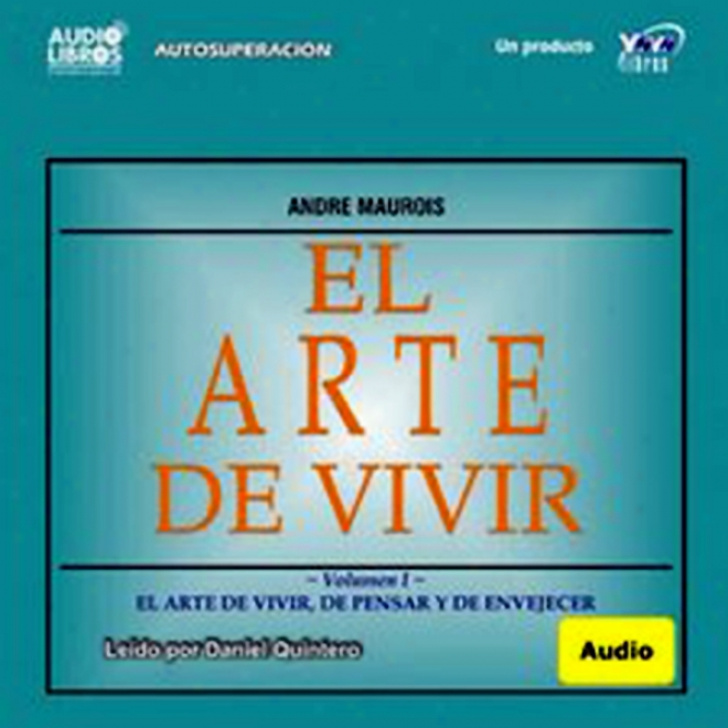 El Arte De Vivir, Volumen Ii (texto Completo) [the Art Of Living, Volume Ii (unabridged)]