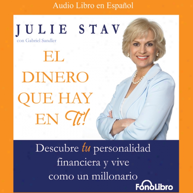 El Dinero Que Hay En Ti (texto Completo) [the Money In You (unabridged)]