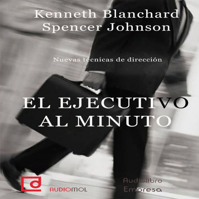 El Ejecutivo Al Minuto [the One Minute Manager] (unabridged)