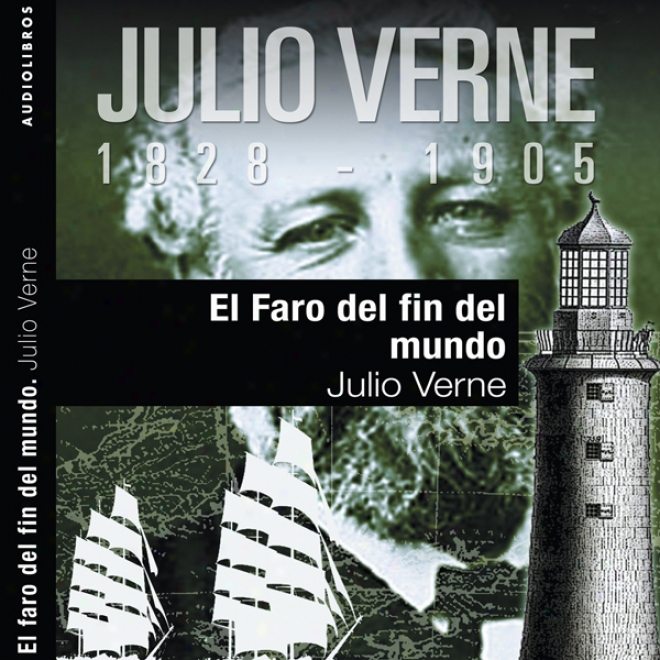 El Faro Del Fin Del Mundo I [tthe Lighthouse At The Destroy Of The World I] (unabridged)