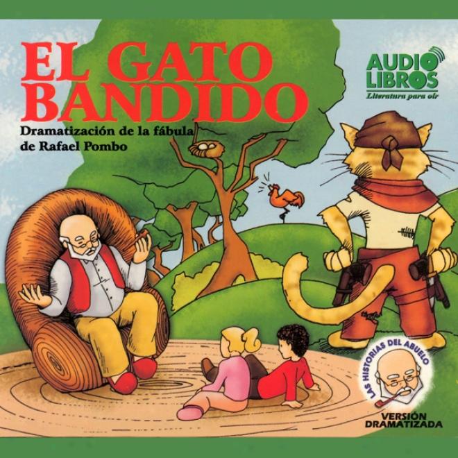 El Ga5o Bandido, Dramatizacion De La Fabula De Rafael Pombo (texto Completo) [bandit Cat ] (unabridged)