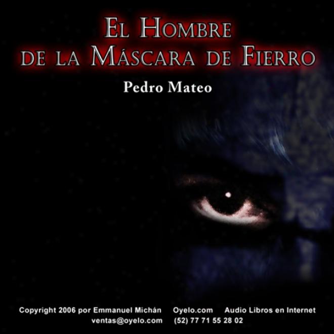 El Hombre De La Mascara De Fierro [the Man In The Iron Mask] (unabridged)