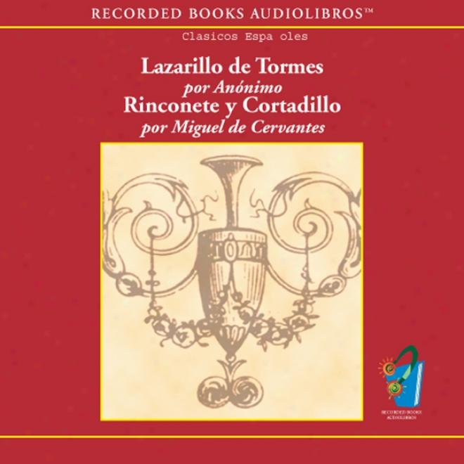 El Lazarillo De Tormes/rinconete Y Cortadillo (unabridged)