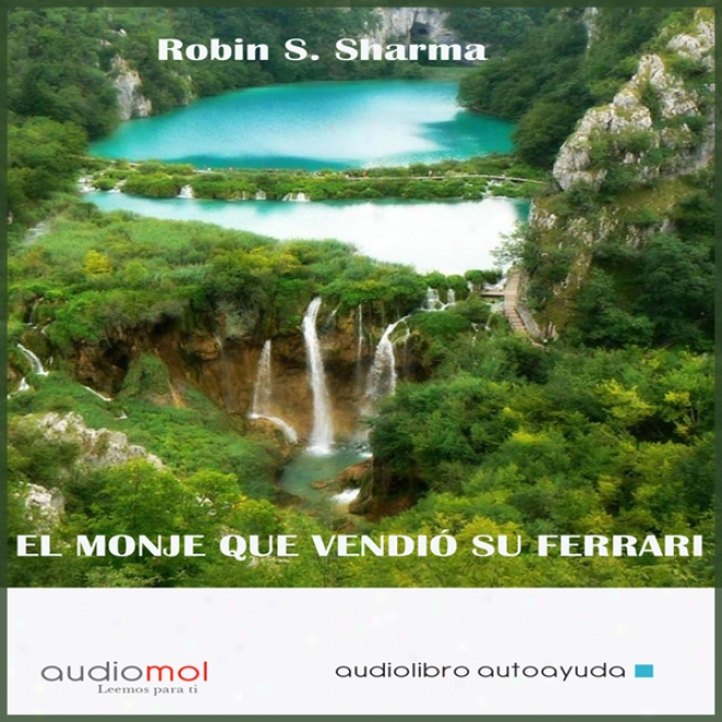 El Monje Que Vendio Su Ferrari [the Monk Who Sold Hos Ferrari] (unabridged)