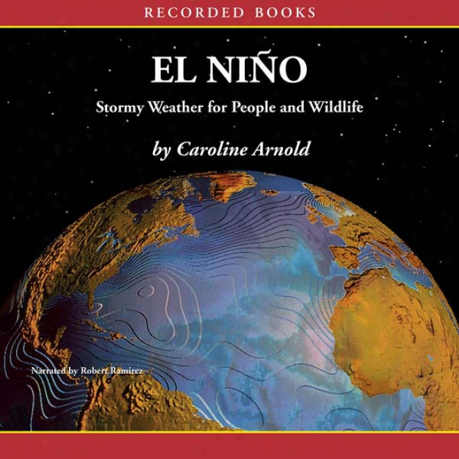 El Ni?o: Stormy Weather For Peeople And Wildlife (unabridged)