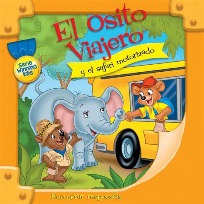 El Osito Viajero Y El Safari Motorizado [traveling Bear And The Drive-through Safari (texto Completo)] (unabridged)