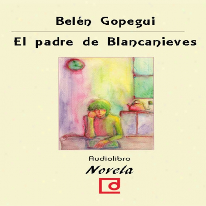 El Padre De Blancanieves [snow White's Father] (unabridged)