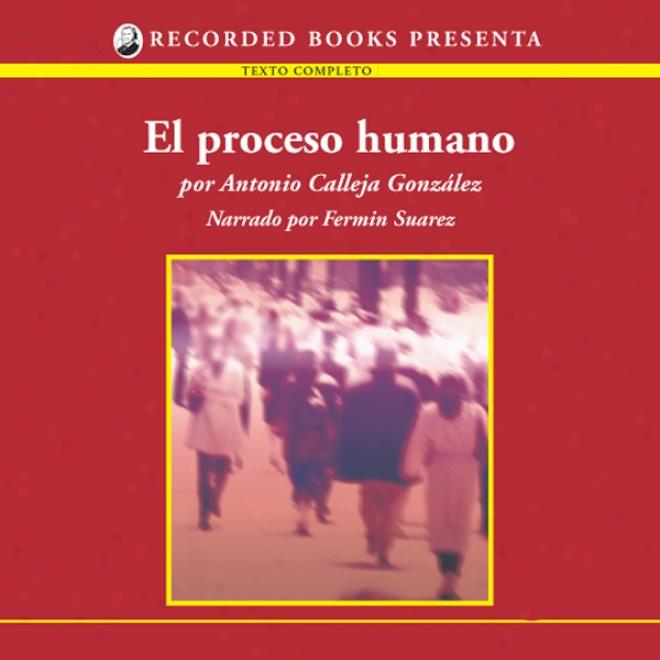 El Processo Humano [the Human Process (texto Completo)] (unabridged)