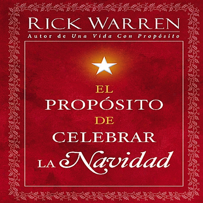 El Propsito De Celebrar La Navidad [the Purpose Of Christmas] (unabridged)