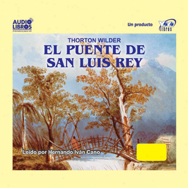 El Puente De San Luis Rey (texto Completo) [the Bridge Of San Luis Rey (unabridged)]