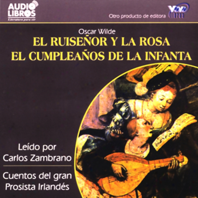El Ruisenor Y La Rosa/el Cumpleanos De La Infanta [the Nightingale And The Rose] (texto Completo) (unabridged)