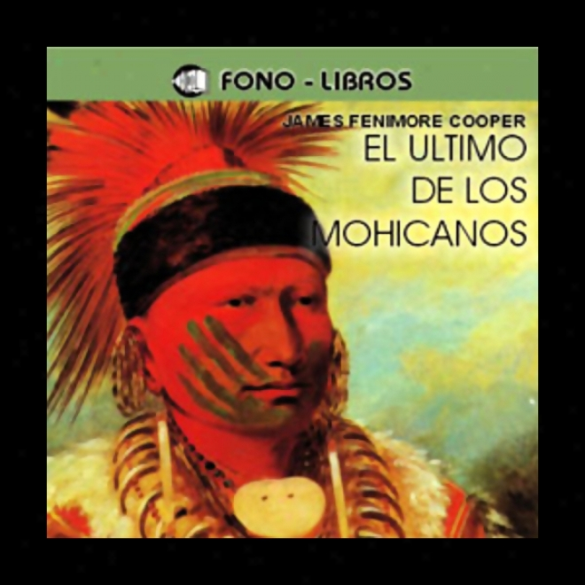 El Ultimo De Los Mohicanos [the Last Of The Mohicans]